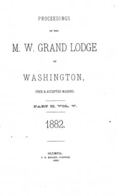 1882 - Proceedings of the Grand Lodge of Washington - Twenty-fifth Grand Communication