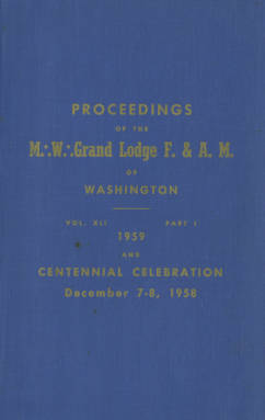 1959 - Proceedings of the Grand Lodge of Washington - One hundred second Annual Grand Communication