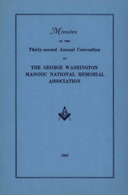 1942 - Minutes of the Thirty-second Annual Convention of the George Washington Masonic National Memorial Association
