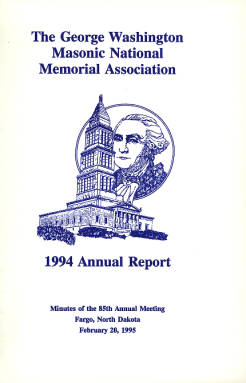 1994 Annual Report of the George Washington Masonic National Memorial Association including Minutes of the Eighty-fifth Annual Meeting