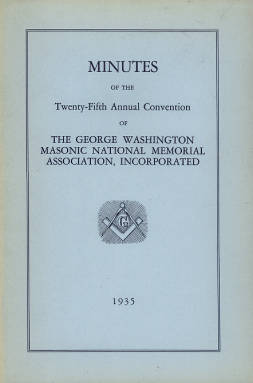 1935 - Minutes of the Twenty-fifth Annual Convention of the George Washington Masonic National Memorial Association