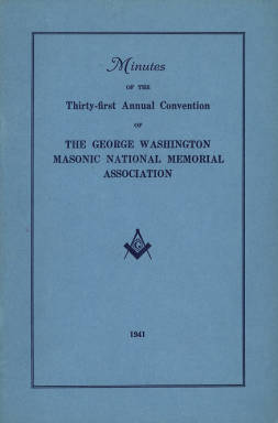 1941 - Minutes of the Thirty-first Annual Convention of the George Washington Masonic National Memorial Association