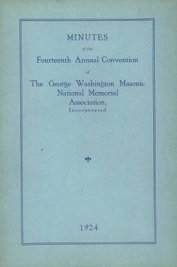 1924 - Minutes of the Fourteenth Annual Convention of the George Washington Masonic National Memorial Association