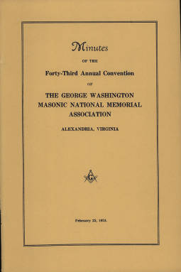 1953 - Minutes of the Forty-third Annual Convention of the George Washington Masonic National Memorial Association