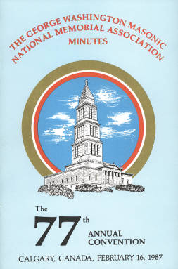 1987 - Minutes of the Seventy-seventh Annual Convention of the George Washington Masonic National Memorial Association