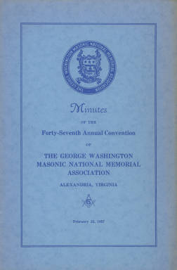 1957 - Minutes of the Forty-seventh Annual Convention of the George Washington Masonic National Memorial Association