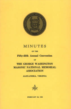 1965 - Minutes of the Fifty-fifth Annual Convention of the George Washington Masonic National Memorial Association