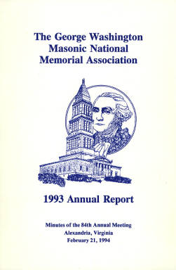 1993 Annual Report of the George Washington Masonic National Memorial Association including Minutes of the Eighty-fourth Annual Meeting