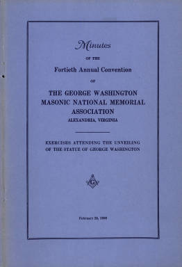 1950 - Minutes of the Fortieth Annual Convention of the George Washington Masonic National Memorial Association