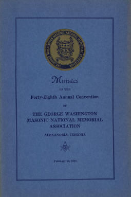 1958 - Minutes of the Forty-eighth Annual Convention of the George Washington Masonic National Memorial Association