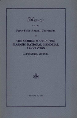 1955 - Minutes of the Forty-fifth Annual Convention of the George Washington Masonic National Memorial Association