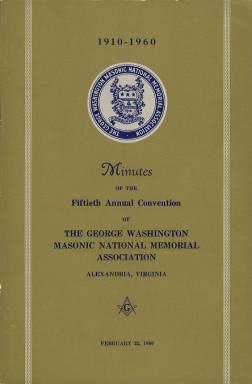 1960 - Minutes of the Fiftieth Annual Convention of the George Washington Masonic National Memorial Association