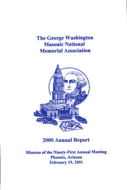 2000 Annual Report of the George Washington Masonic National Memorial Association including Minutes of the Ninety-first Annual Meeting