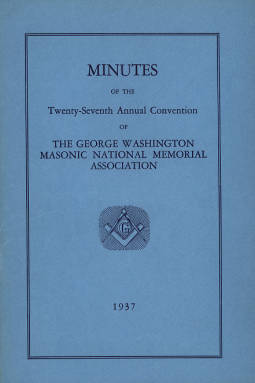 1937 - Minutes of the Twenty-seventh Annual Convention of the George Washington Masonic National Memorial Association