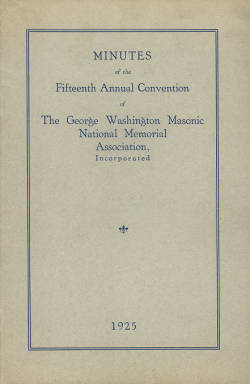 1925 - Minutes of the Fifteenth Annual Convention of the George Washington Masonic National Memorial Association