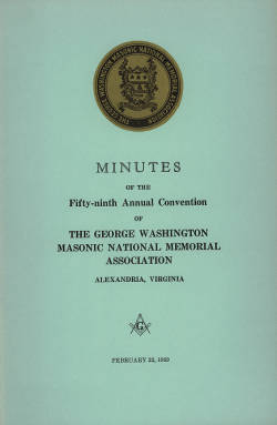 1969 - Minutes of the Fifty-ninth Annual Convention of the George Washington Masonic National Memorial Association