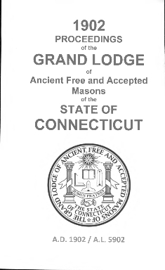 1902 Proceedings of the Grand Lodge of Ancient Free and Accepted Masons of the state of Connecticut