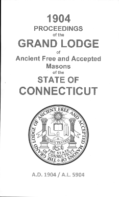 1904 Proceedings of the Grand Lodge of Ancient Free and Accepted Masons of the state of Connecticut