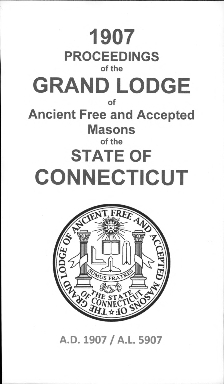 1907 Proceedings of the Grand Lodge of Ancient Free and Accepted Masons of the state of Connecticut