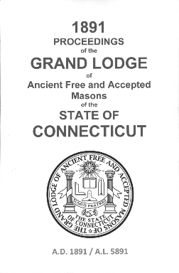 1891 Proceedings of the Grand Lodge of Ancient Free and Accepted Masons of the state of Connecticut
