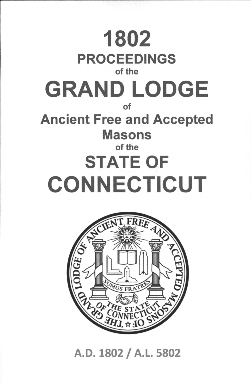 1802 Proceedings of the Grand Lodge of Ancient Free and Accepted Masons of the state of Connecticut