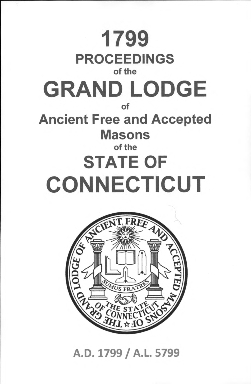 1799 Proceedings of the Grand Lodge of Ancient Free and Accepted Masons of the state of Connecticut