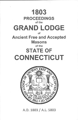 1803 Proceedings of the Grand Lodge of Ancient Free and Accepted Masons of the state of Connecticut