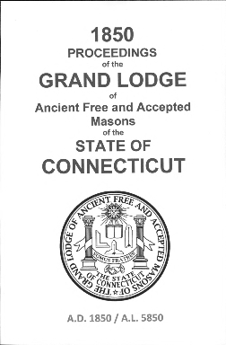 1850 Proceedings of the Grand Lodge of Ancient Free and Accepted Masons of the state of Connecticut