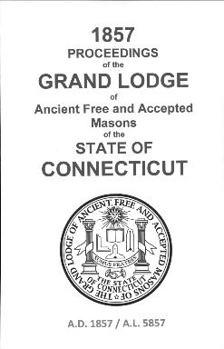 1857 Proceedings of the Grand Lodge of Ancient Free and Accepted Masons of the state of Connecticut