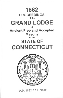1862 Proceedings of the Grand Lodge of Ancient Free and Accepted Masons of the state of Connecticut
