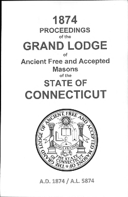 1874 Proceedings of the Grand Lodge of Ancient Free and Accepted Masons of the state of Connecticut
