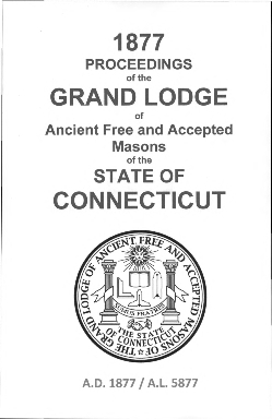 1877 Proceedings of the Grand Lodge of Ancient Free and Accepted Masons of the state of Connecticut