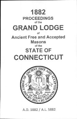 1882 Proceedings of the Grand Lodge of Ancient Free and Accepted Masons of the state of Connecticut