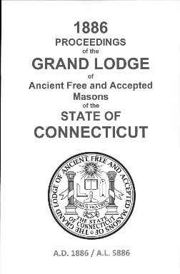 1886 Proceedings of the Grand Lodge of Ancient Free and Accepted Masons of the state of Connecticut